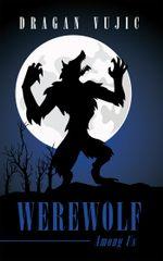 Werewolf Among Us - Dragan Vujic