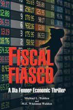 Fiscal Fiasco : A Dia Fenner Economic Thriller - Michael Walden