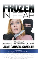 Frozen in Fear : A True Story of Surviving the Shadows of Death - Jane Carson-Sandler