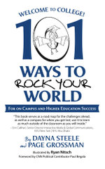 Welcome to College! : 101 Ways to Rock Your World - Dayna Steele