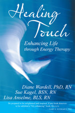 Healing Touch : Enhancing Life through Energy Therapy - Diane Wardell