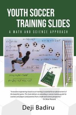 Youth Soccer Training Slides : A Math and Science Approach - Deji Badiru