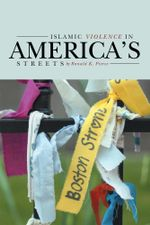 Islamic Violence in America's Streets - Ronald K. Pierce