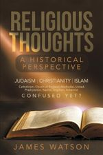 Religious Thoughts : A Historical Perspective - James Watson