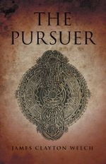 The Pursuer - James Clayton Welch