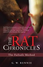 The Rat Chronicles : The Failsafe Method - G. W. Rennie