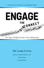 Engage the Disconnect : Five Steps to Bridge the Gaps in Every Relationship - Dr. Larry Little