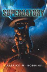 Supergatory - Patrick M. Robbins
