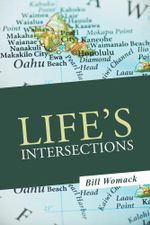 Life's Intersections - Bill Womack