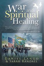 War with Spiritual Healing - Daniel Lango