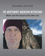 The Mertowney Mountain Interviews : Merlin and the Secret of the Mer-Line - Richard Leviton