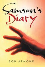 Samson's Diary - Bob Arnone