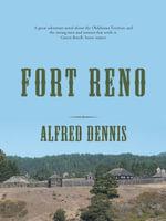 Fort Reno - Alfred Dennis