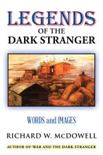Legends of the Dark Stranger : Words and Images - Richard W. McDowell
