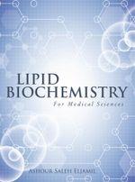 Lipid Biochemistry : For Medical Sciences - Ashour Saleh Eljamil