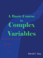 A Basic Course in Complex Variables - David C. Kay