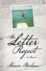 The Letter Project : A Memoir - Sharon Barbara