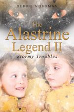 The Alastrine Legend II : Stormy Troubles - Debbie Nordman