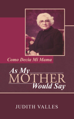 As My Mother Would Say : Como Decia Mi Mama - Judith Valles