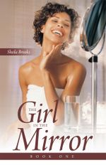The Girl in the Mirror : Book One - Sheila Brooks