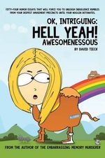 Ok, Intriguing : Hell Yeah! Awesomenessous - David Tieck