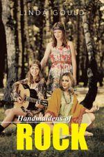 Handmaidens of Rock - Linda Gould