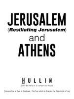 Jerusalem {Resiliating Jerusalem} and Athens -  Hullin