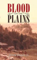 Blood on the Plains - John Daniels