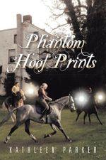 Phantom Hoof Prints - Kathleen Parker