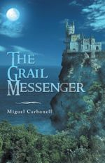 The Grail Messenger - Miguel Carbonell