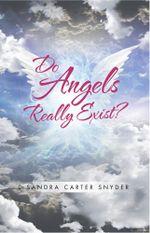 Do Angels Really Exist? - Dr. Sandra Carter Snyder
