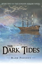 The Dark Tides : Book Two in the Forever Avalon Series - Mark Piggott