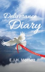 Deliverance Diary : Write Down Every Blessing - E.J.H. Moffett