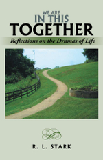 We Are in This Together : Reflections on the Dramas of Life - R. L. Stark