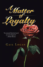 A Matter of Loyalty - Gail Logan