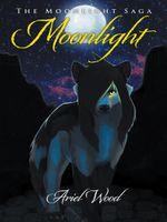 Moonlight : The Moonlight Saga - Ariel Wood