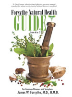 Forsythe Natural Health Guide From A to Z : For Common Diseases and Symptoms - M.D., H.M.D., James W. Forsythe