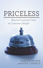 Priceless : Beyond Customer Care to Customer Delight - Charles Decker