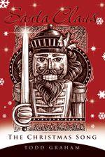 Santa Claus : The Christmas Song - Todd Graham