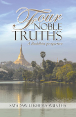 Four Noble Truths : A Buddhist perspective - Sayadaw U Khema Wuntha
