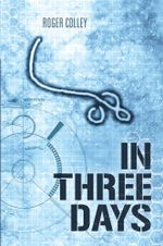 In Three Days - Roger Colley