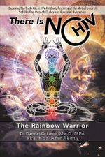 THERE IS NO HIV : The Rainbow Warrior - Damian Q. aka Kbr AmnRkhty Laster