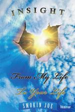 Insight from My Life to Your Life - Smokin Joe
