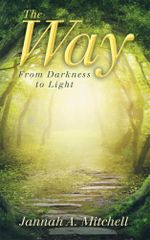 The Way : From Darkness to Light - Jannah A. Mitchell