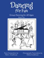 Dancing for Fun : Group Dancing for All Ages Book Two - Mark L.