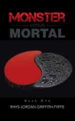 Monster versus Mortal - Rhys-Jordan Griffith-Fyffe