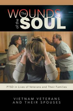 The Wounds of the Soul : Ptsd in Lives of Veterans and Their Families - Jim Money