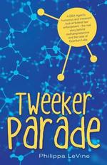 Tweeker Parade - Philippa Levine