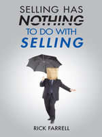 Selling Has Nothing to Do with Selling - Rick Farrell