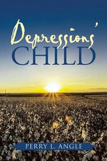 Depressions' Child - Perry L. Angle